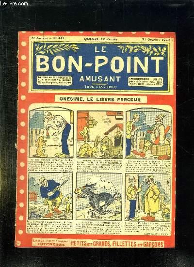 LE BON POINT N° 412. DU 21 OCTOBRE 1920. ONESIME LE LIEVRE FARCEUR.