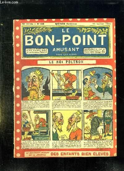 LE BON POINT N° 428 DU 10 FEVRIER 1921. LE ROI PLTRON.