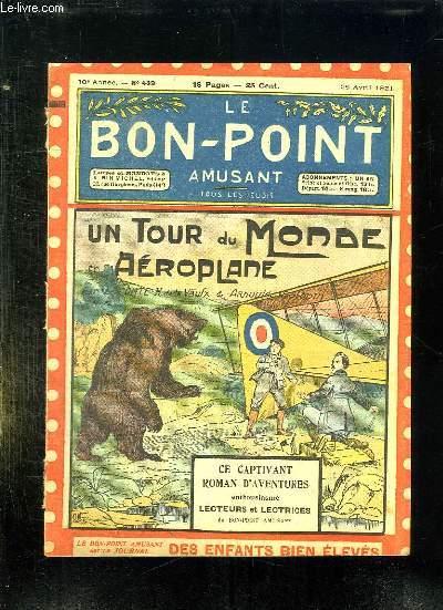 LE BON POINT N° 439 DU 28 AVRIL 1921. UN TOUR DU MONDE EN AEROPLANE.
