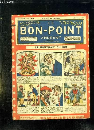 LE BON POINT N° 445 DU 9 JUIN 1921. LE PORTRAIT DU ROI.