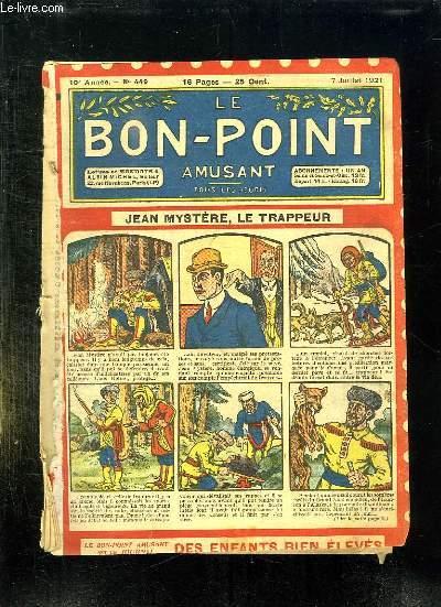 LE BON POINT N° 449 du 7 JUILLET 1921. JEAN MYSTERE LE TRAPPEUR.
