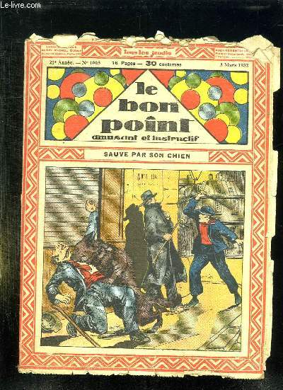 LE BON POINT N° 1005 DU 3 MARS 1932. SAUVE PAR SON CHIEN.