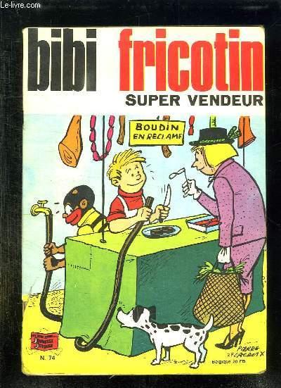 BIBI FRICOTIN SUPER VENDEUR N° 74.