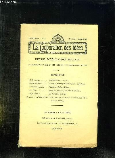LA COOPERATION DES IDEES N° 8 DU 16 AVRIL 1912. SOMMAIRE: PROLETARIAT AU PATRICIAT PAR DEHERME G, MONOPOLE D ENSEIGNEMENT ET LIBERTE RELIGIEUSE PAR MAURICE VERNES...