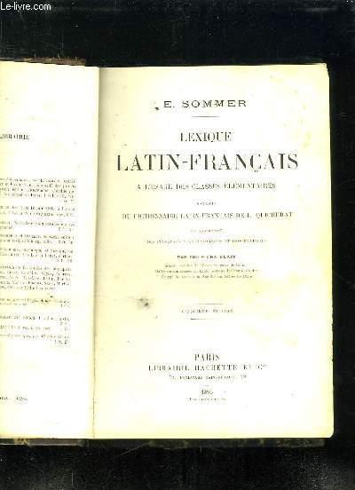 LEXIQUE LATIN FRANCAIS A L USAGE DES CLASSES ELEMENTAIRES EXTRAIT DU DICTIONNAIRE LATIN FRANCAIS DE L QUICHERAT. 5em EDITION.