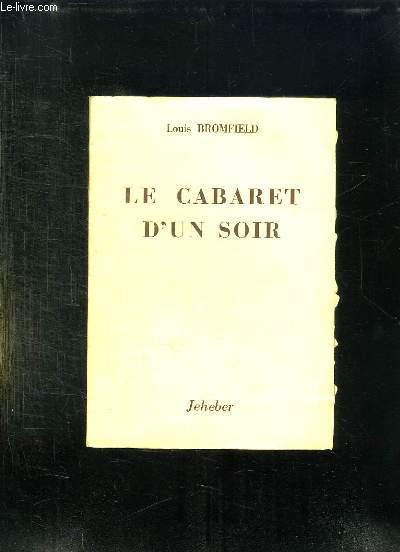 LE CABARET D UN SOIR.