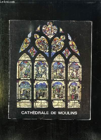 CATHEDRALE DE MOULINS.