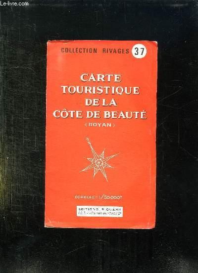 CARTE TOURISTIQUE DE LA COTE DE BEAUTE. ROYAN. ECHELLE 1 / 50000e.