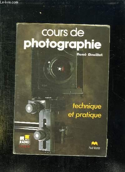 COURS DE PHOTOGRAPHIE TECHNIQUE ET PRATIQUE. NOUVELLE EDITION.
