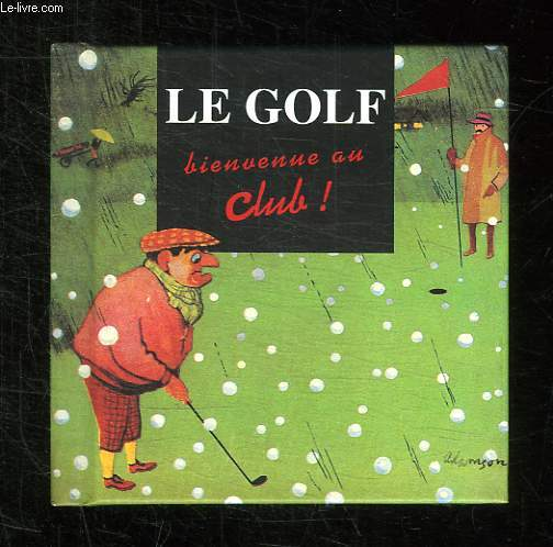 LE GOLF BIENVENUE CLUB.