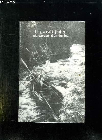 IL Y AVAIT JADIS AU COEUR DES BOIS...