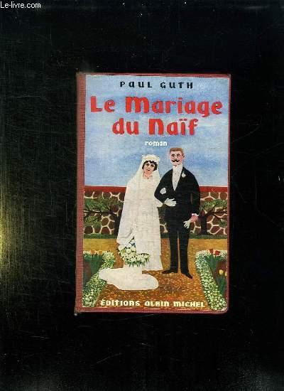 LE MARIAGE DU NAIF.