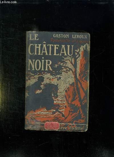 LE CHATEAU NOIR.