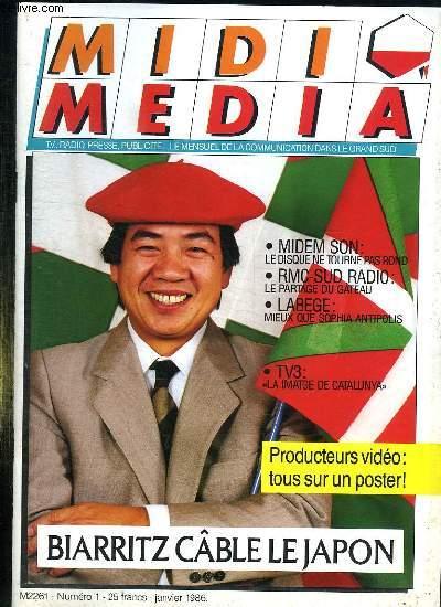 MIDI MEDIA N° 1 JANVIER 1986. SOMMAIRE: MIDEM SON LE DISQUE NE TOURNE PAS, BIARRITZ CABLE LE JAPON, RMC SUD RADIO LE PARTAGE DU GATEAU, LABEGE MIEUX QUE SOPHIA ANTIPOLIS...