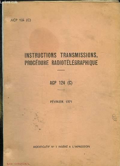 INSTRUCTION TRANSMISSIONS PROCEDURE RADIOTELEGRAPHIQUE ACP 124. FEVRIER 1971.