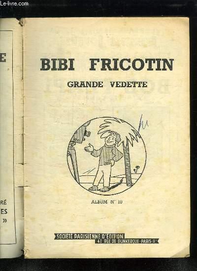 BIBI FRICOTIN GRANDE VEDETTE. ALBUM N° 10.