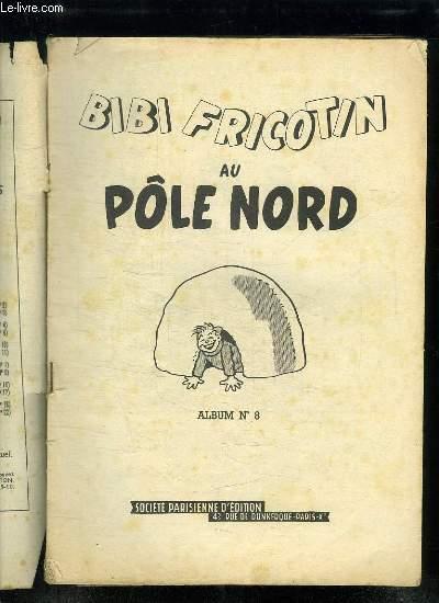 BIBI FRICOTIN AU POLE NORD. ALBUM N° 8.