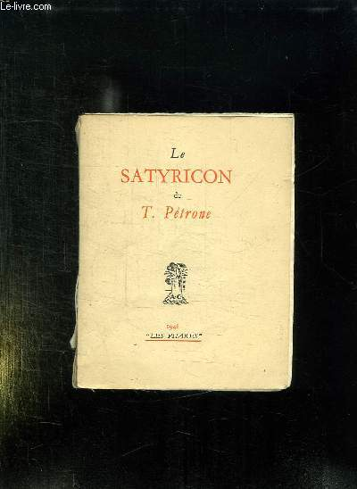 LE SATYRICON DE T PETRONE.