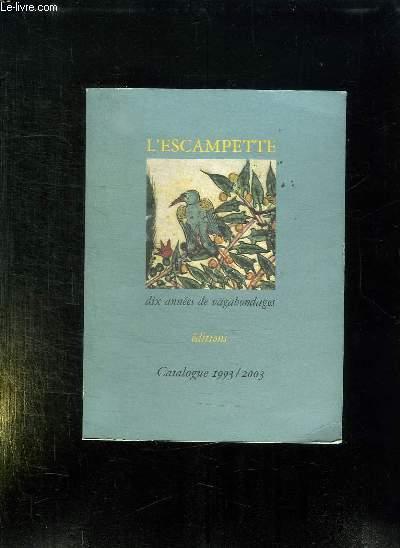 CATALOGUE 1993 / 2003 L ESCAMPETTE.