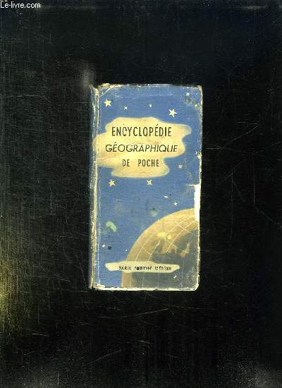 ENCYCLOPEDIE GEOGRAPHIQUE DE POCHE. 3em EDITION.