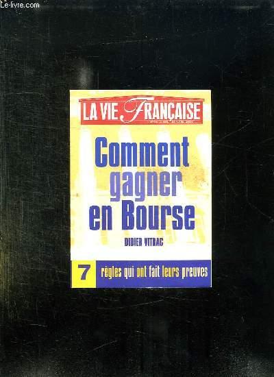 LA VIE FRANCAISE N° 7. COMMENT GAGNER EN BOURSE.