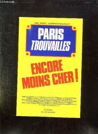 PARIS TROUVAILLES. ENCORE MOINS CHER.