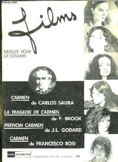 FILMS N° 15 / 16 DE SEPTEMBRE1983  A JANVIER 1984. SOMMAIRE: CARMEN DE CARLOS SAURA, LA TRAGEDIE DE CARMEN DE P BROOK, PRENOM CARMEN DE JL  GODARD, CARMEN DE FRANCESCO ROSI...