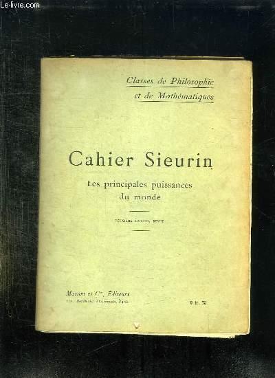 CAHIER SIEURIN. LES PRINCIPALES PUISSANCES DU MONDE. CLASSES DE PHILOSOPHIE ET DE MATHEMATIQUES. 2em EDITION.