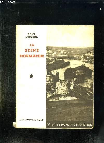 LA SEINE NORMANDE DE VERNON AU HAVRE.