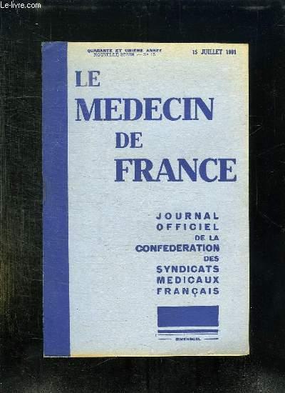 LE MEDECIN DE FRANCE N° 15 DU 15 JUILLET 1931. SOMMAIRE: COMMISSION D HYGIENE SOCIALE, EXERCICE DE LA MEDECINE EN FRANCE PAR LES MEDECINS ETRANGERS...