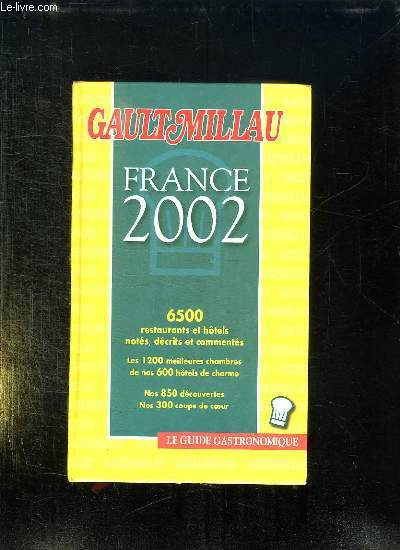 GUIDE FRANCE GAULT MILLAU 2002.