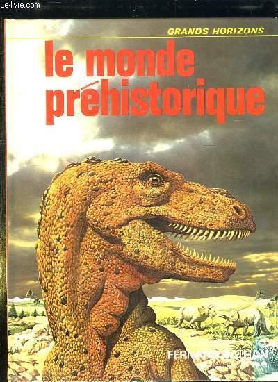 LE MONDE PREHISTORIQUE.