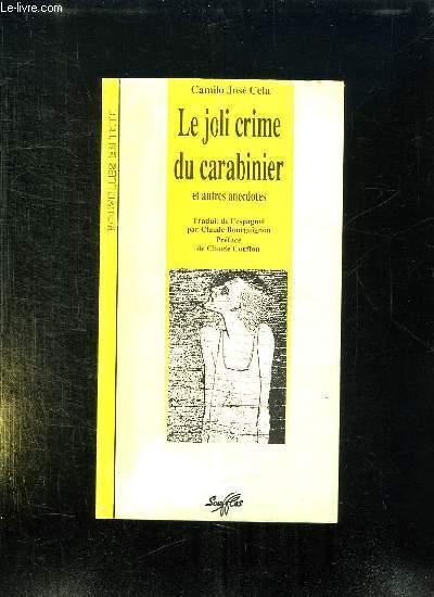 LE JOLI CRIME DU CARABINIER ET AUTRES ANECDOTES.