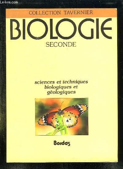 BIOLOGIE SECONDE. SCIENCES ET TECHNIQUES BIOLOGIQUES ET GEOLOGIQUE.
