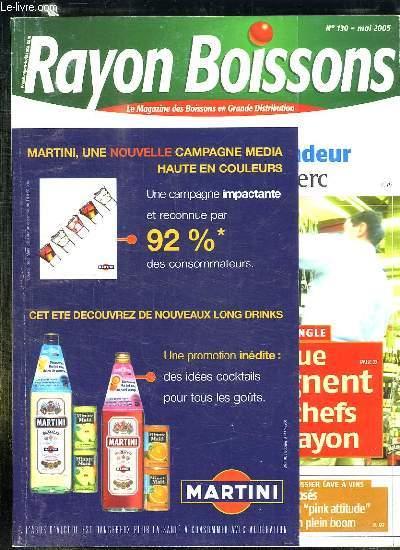 RAYON BOISSONS N° 130 MAI 2005. SOMMAIRE: LIDL DEUXIEME VENDEUR DE JUS DERRIERE LECLERC, CE QUE GAGNET LES CHEFS DE RAYON, POURQUOI AUCHAN ENTERRE SA CAVE, JUS DE FRUITS UN JEU DE VASES COMMUNICANTS, LA PINK ATTITUDE EN PLEIN BOOM...