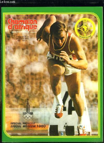 CHAMPION D AFRIQUE N° 12. DECEMBRE 1979. SOMMAIRE: SPECIAL MOSCOU 1980, LES GRANDES ETAPES DES JEUX MODERNES, MOSCOU SE PREPARE, LES INSTALLATIONS SPORTIVES...  REVUE BILINGUE FRANCAIS ANGLAIS.