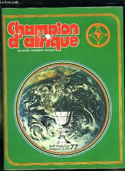 CHAMPION D AFRIQUE N° 2.  1977. SOMMAIRE: LES RECORDS DES CINQ CONTINENTS, LA COUPE D EUROPE, LES HUIT DE LA COUPE DU MONDE, LA TUNISIE DEPUIS 1908... REVUE BILINGUE FRANCAIS ANGLAIS.