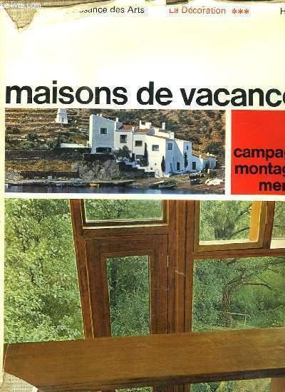 MAISONS DE VACANCES. LA DECORATION.
