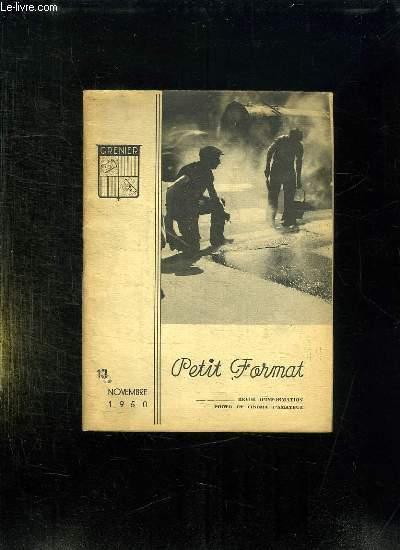 PETIT FORMAT N° 13 NOVEMBRE 1950. SOMMAIRE: QUELQUES CONSEILS A PROPOS DU 24 / 36, PRATIQUE DES TRAVAUX PHOTOGRAPHIQUES, LE TELEOBJECTIF, COMMENT FONCTIONNE LA CELLULE EUMIG...