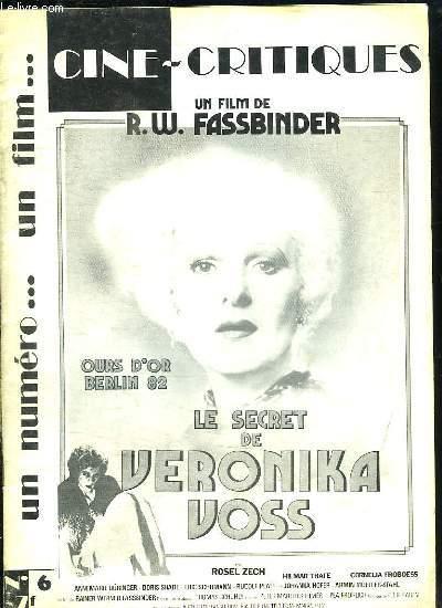 CINE CRITIQUES N° 6. SOMMAIRE: UN FILM DE RW FASSBINDER, LE SECRET DE VERONIKA VOSS.