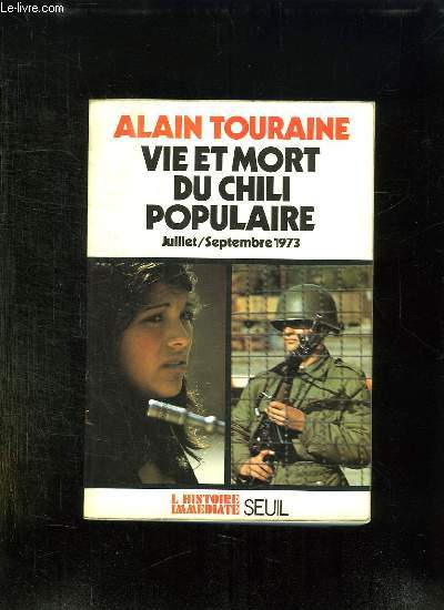 VIE ET MORT DU CHILI POPULAIRE. JOURNAL SOCIOLOGIQUE JUILLET SEPTEMBRE 1973.