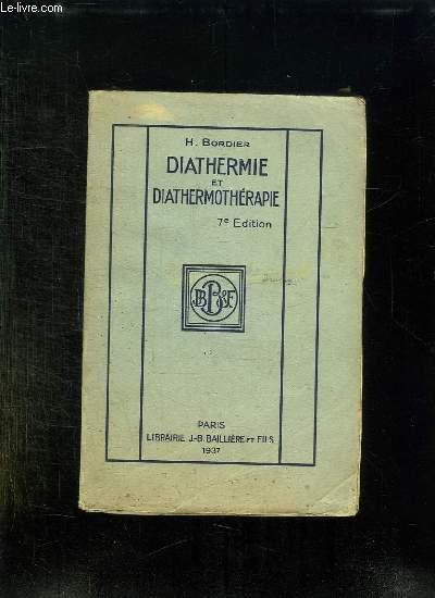 DIATHERMIE ET DIATHERMOTHERAPIE A ONDES LONGUES ET MOYENNES. 7em EDITION.
