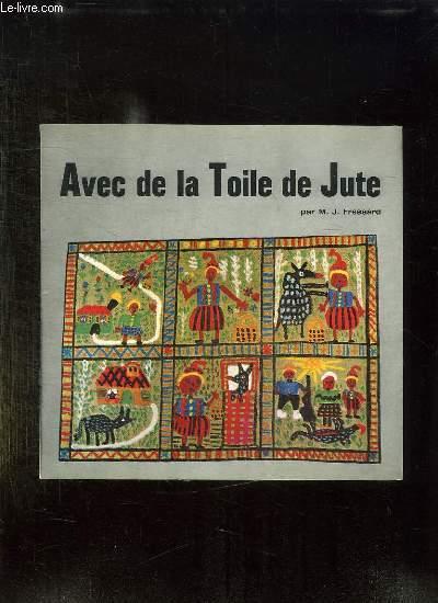 AVEC DE LA TOILE DE JUTE.