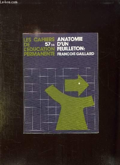 ANATOMIE D UN FEUILLETON FRANCOIS GAILLARD.