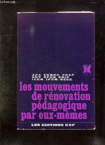 LES MOUVEMENTS DE RENOVATION PEDAGOGIQUE PAR EUX MEMES.