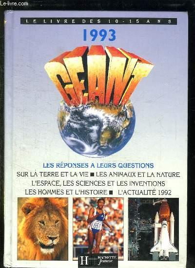 LE LIVRE DES 10 - 15 ANS. GEANT. 1993. LES REPONSES A LEURS QUESTION, SUR LA TERRE ET LA VIE, LES ANIMAUX ET LA NATURE.