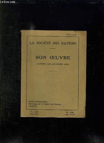 LA SOCIETE DES NATIONS. SON OEUVRE. JANVIER 1920 - DECEMBRE 1926.