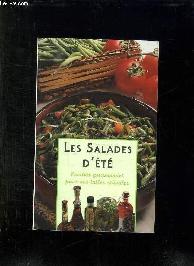 LES SALADES D ETE. RECETTES GOURMANDES POUR VOS TABLES ESTIVALES.