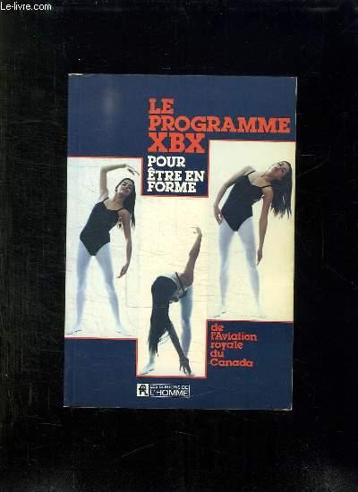 LE PROGRAMME XBX POUR ETRE EN FORME.