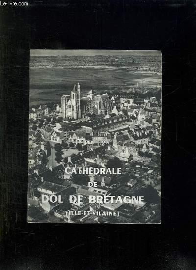 CATHEDRALE DE DOL DE BRETAGNE. ILLE ET VILAINE.
